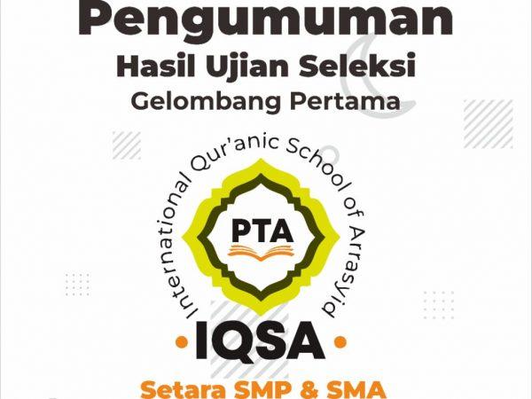 Pengumuman Hasil Ujian Seleksi Gelombang Pertama IQSA